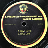 "J ROBINSON meets BOPPER RANKING   Have Faith (Freedom Sound 7"")"