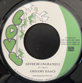 """GREGORY ISAACS  Never Be Ungrateful / Version  Label: Love (7"""")"""