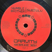 "HUMBLE BROTHER meets SUBZULU Gravity (7"") Dub Invasion Records"