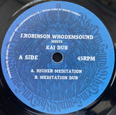 "J ROBINSON meets KAI DUB  Higher Meditation / Dub  Label: WhoDemSound (7"")"