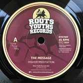 "HIGHER MEDITATION  The Message  Label: Roots Youths (7"")"