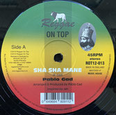 "PABLO GAD  Sha Sha Mane / Dancehall Mix  Label: Reggae On Top (12"")"