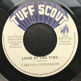 "CARLTON STEPHENSON  Look At The Time  Label: Tuff Scout (7"")"