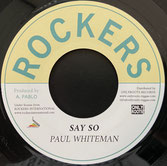 "PAUL WHITEMAN, AUG. PABLO  Say So / Version  Label: Rockers (7"")"