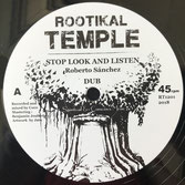 """ROBERTO SANCHES, DON FE  Stop Look and Listen / Flute Stop  Label: Rootikal Temple (12"""")"""