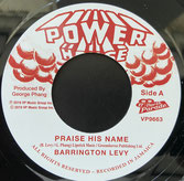 "BARRINGTON LEVY  Praise His Name / Version  Label: Power House/VP (7"")"