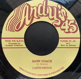 "GARTH DENNIS  Slow Coach / Dub  Label: Andy's 45  (7"")"