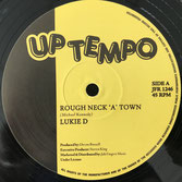 "LUKIE D  Rough Neck A Town (12"")"