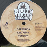 "KING ALPHA  Greetings / Mad Roots  Label: Roots Youths (12"")"