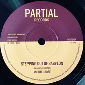 "MICHAEL ROSE Stepping Out Of Babylon (Partial 7"")"