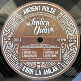 "KIBIR LA AMLAK  Ancient Pulse / Dubs  Label: Indica Dubs (10"")"