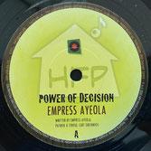 "EMPRESS AYEOLA  Power of Decision / Dub  Label: HFP (7"")"