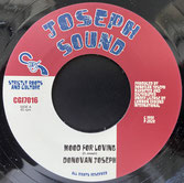 "DONOVAN JOSEPH  Mood For Loving / Version  Label: Joseph Sound/CGI (7"")"