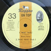 "BARRY ISSAC  Mau Mau / Dubs  Label: Reggae On Top (10"")"