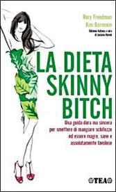 La dieta Skinny Bitch: menu settimanale completo