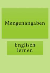 Mengenangaben und englische Mengeneinheiten, Englisch für Anfänger