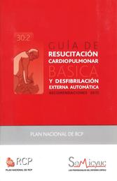 Guía de Resucitación Cardiopulmonar con Desfibrilador Externo Automático. GUÍAS DEL ERC, EDICIÓN 2015