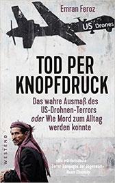 Tod per Knopfdruck: Das wahre Ausmaß des US-Drohnen-Terrors oder Wie Mord zum Alltag werden konnte Taschenbuch – 2. Oktober 2017 von Emran Feroz