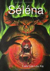 Couverture du roman Séléna de Lara Lee Lou Ka