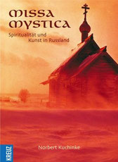 "Книга Норберта Кухинке ""Missa Mystica. Spiritualität und Kunst in Russland"""