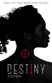 Destiny 1, de Cecelia Ahern - éditions Hachette