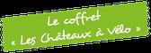 Camping Sites & Paysages Les Saules à Cheverny - Loire Valley - Le coffret séjour des Châteaux à Vélo