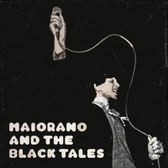 MAIORANO AND THE BLACK TALES - Decontrol/Not Mellow Anymore