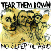 TEAR THEM DOWN - No Sleep 'til Aröd
