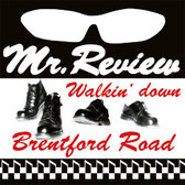 Mr. Review - Walkin' down Brentford Road