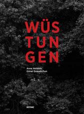 Wüstungen von Anne Heinlein und Göran Gnaudschun