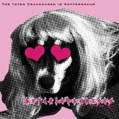The toten Crackhuren im Kofferraum - Bitchlifecrisis LP/CD
