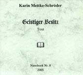 Petra Mettke, Karin Mettke-Schröder Geistiger Besitz/Thesen zum Gigabuch Michael/Nanobook Nr. 8/2005