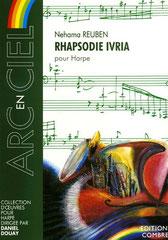 RHAPSODIE IVRIA . POUR HARPE Nehama REUBEN compositeur.Editions COMBRE. 2008
