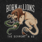 Born as lions - The Serpent in us