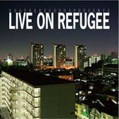 仙人掌 - LIVE ON REFUGEE