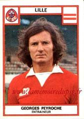 Georges PEYROCHE (1975-76, Entraîneur Lille > 1979-83 et 1984-85, Entraîneur PSG)