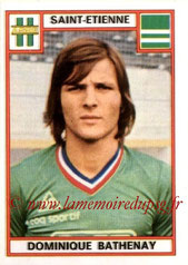 N° 271 - Dominique BATHENAY (1975-76, Saint-Etienne > 1978-85, PSG)
