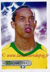 N° 353 - RONALDHINO (2001-03, PSG > 2006, Brésil)