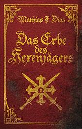 Das Erbe des Hexenjägers Matthias B. Dias Buchcover Jugendbücher Fantasy
