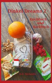 Cover-Entwurf eBook/Buch des kombinierten Koch- und Backbuchs Dinkel-Dreams 2 von K.D. Michaelis
