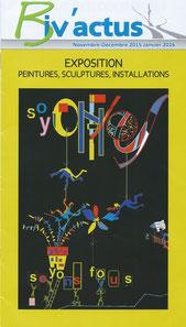 """Biv'actus 2015 : exposition peintures, sculptures, installations, marqueterie à Biviers - thème """"soyons fous"""""""