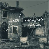 Great Escapes - To My Ruin I'll Go Gladly