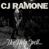 CJ RAMONE - The Holy Spell...