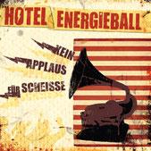 HOTEL ENERGIEBALL - Kein Applaus für Scheiße