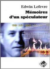 """""""Mémoires d'un spéculateur"""" de Edwin Lefevre, l'histoire du plus grand trader de tous les temps"""