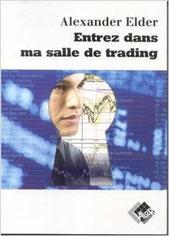 """Entrez dans ma salle de trading"" de Alexander Elder"