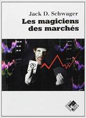 """""""Les magiciens des marchés"""" de Jack D. Schwager"""