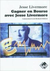"""""""Gagner en bourse avec Jesse Livermore"""" autobiographie"""