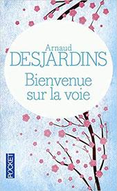 Bienvenue sur la voie, Arnaud Desjardin