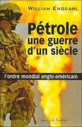 Pétrole une guerre d'un siècle, William Engdahl (2007)